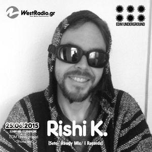 Rishi K.  @ EDM Underground Showcase 25.06.2015 Westradio.gr