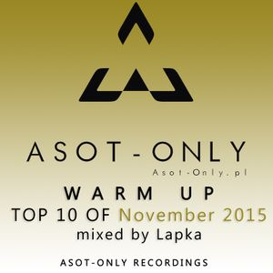 ASOT-ONLY TOP 10 of November 2015 - Warm Up mixed by Łapka