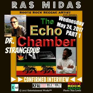 Echo Chamber - feat. Ras Midas interview (part 1) - May 24, 2017