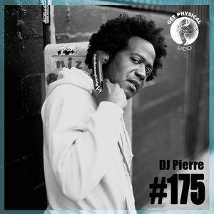 DJ Pierre  -  Get Physical Radio 175 on DI.FM  - 20-Nov-2014