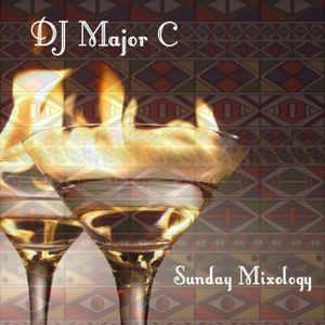 DJ Major C's Sunday Mixology