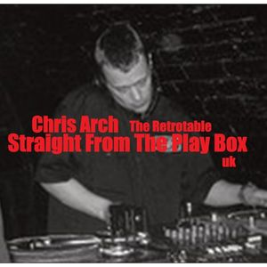 Chris Arch - Straight From The Play Box