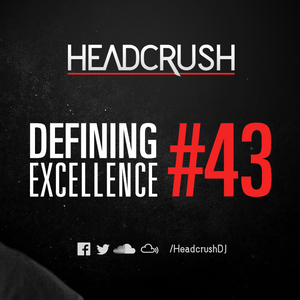 HEADCRUSH - Defining Excellence 43 [Radioshow]