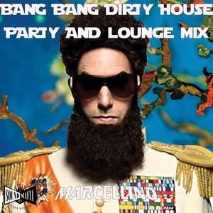 #146 BANG BANG DIRTY HOUSE PARTY AND LOUNGE MIX