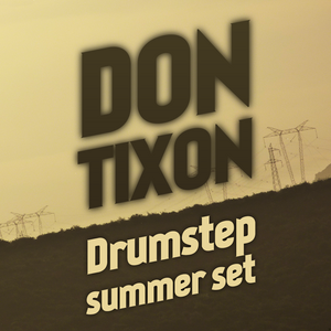 Don Tixon - Drumstep Summer Set