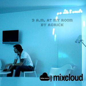 3 A.M. At My Room