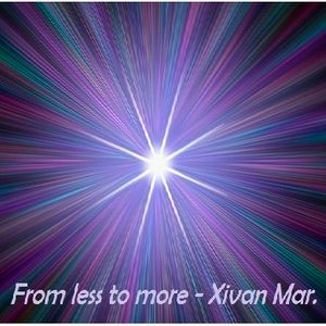 From less to more - Xivan Mar.