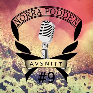 Norra Podden - Avsnitt 9