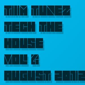 Tim Tunez - Tech the House vol.4 August 2012