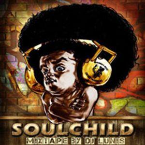 Dj Lunis - Soulchild Mixtape