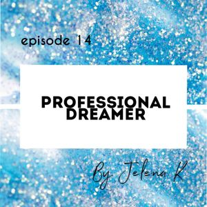 PROFESSIONAL DREAMER episode 14 10/11/2019