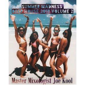 Summer Madness 2019 Vol 2 w/Master Mixologist Joe Kool