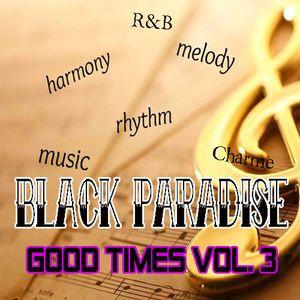 """GOOD TIMES"" VOL.3 (BLACK PARADISE)"