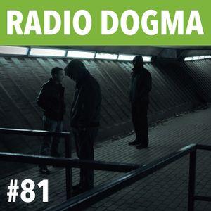 Radio Dogma #81