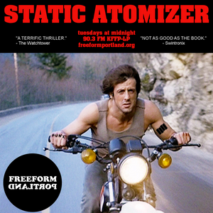 06.21.2016a - Static Atomizer w/ DJ Swintronix - Freeform Portland 90.3 FM KFFP-LP