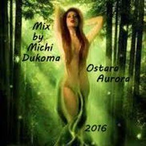 Michi Dukoma - Ostara Aurora 2016