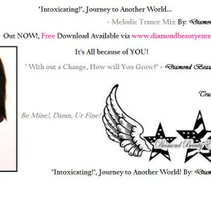 """""""Intoxicating!, Journey to Another World! By: Diamond Beauty"""