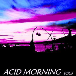 Acid Morning Session vol. V - mixed by Antonio Valente