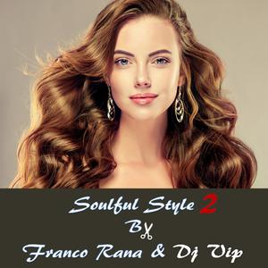 Franco Rana & Dj Vip - Soulful Style 2