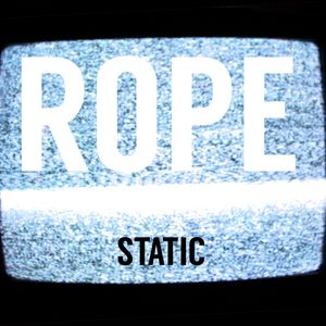 "ROPE - ""Static"""
