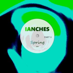 IANCHES - SPRING '19 PART II
