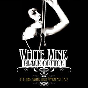 White Mink - Electro Swing versus Speakeasy Jazz