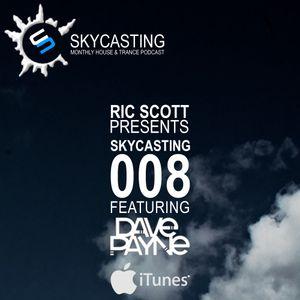 Skycasting 008 // Guest DJ - Dave Payne // 1 hour // House