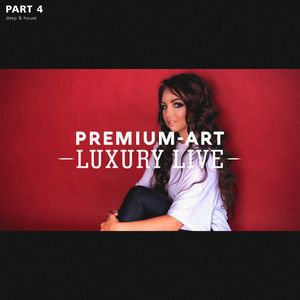 Premium-Art - Luxury Live (part4)