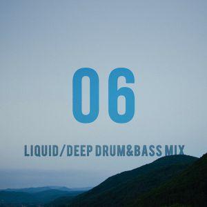 06   Liquid/Deep Drum&Bass Mix