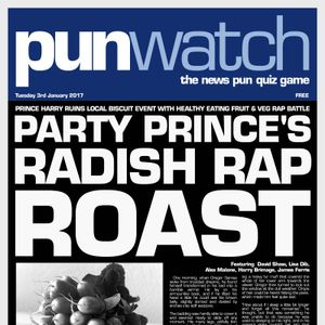 207 - Party Prince's Radish Rap Roast by Punwatch: The News Pun Quiz