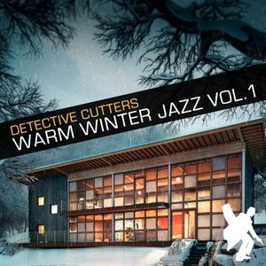 Detective Cutters - Warm Winter Jazz Vol. 1