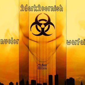 2dark2cornish - Nucler Warfair Mix