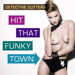 Detective Cutters - Hit That Funkytown