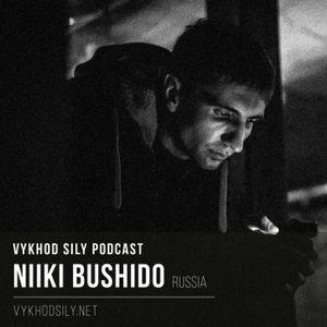 Vykhod SIly Podcast - Niiki Bushido Guest Mix