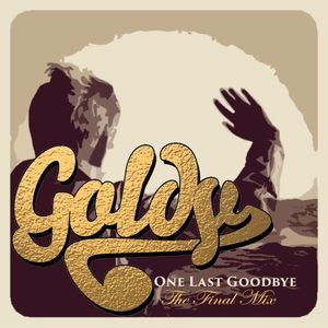 Goldy - One Last Goodbye - The Final Mix (2015)