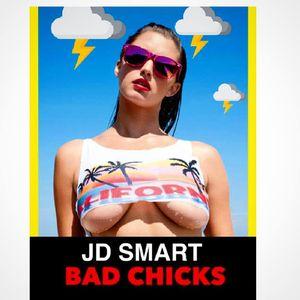 JD SMART    BAD CHICKS