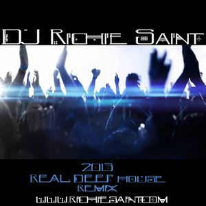 DJ Richie Saint 2013 Real Deep House (Remix)