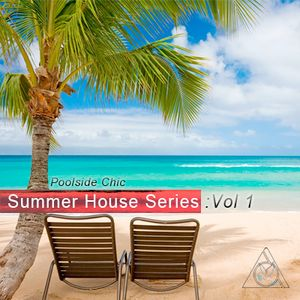 "Summer House Series: Vol 1 ""Poolside Chic"""
