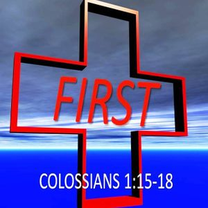 FIRST: Christ is Preeminent