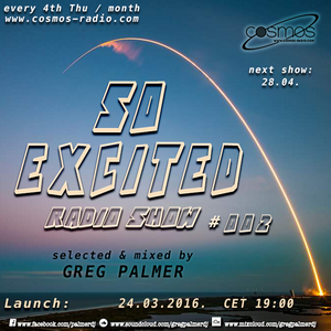 SO EXCITED Radio Show #002 mixed by Greg Palmer
