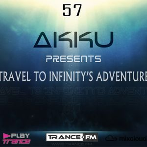TRAVEL TO INFINITY'S ADVENTURE Episode #57