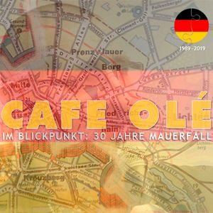 Im Blickpunkt: 30 Jahre Mauerfall - Café Olé | 07.11.2019