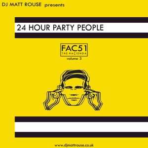 DJ Matt Rouse || 24 Hour Party People