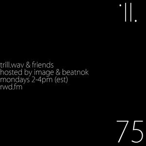 trill.wav & friends ep. 75 [RWD.FM] (05.10.15)