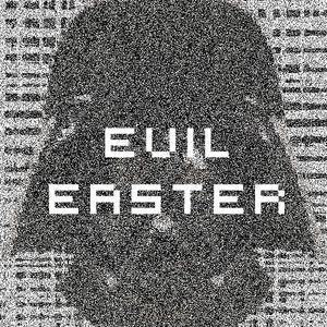 Evil Easter