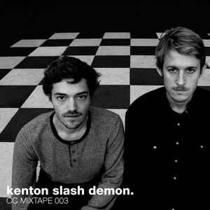 CC Mixtape 003 - Kenton Slash Demon
