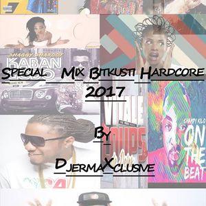 Djerm@Xclusive - Spécial Mix Bitkusti Hardcore 2017