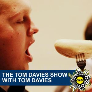 The Tom Davies Show with Tom Davies Podcast - 20th May 2012