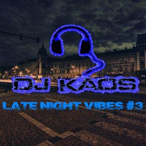 ☺ DJ Kaos- Late Night Vibes #3 ☺