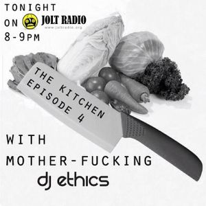 The Kitchen with DJ Ethics EP 4